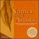 Names Behind The Artists Vol. 2 Names Behind The Artist Good Prestwood Seskin Wasner Names Behind The Artists