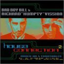 Bad Boy Bill Richard Humpty Vi Vol. 2 House Connection