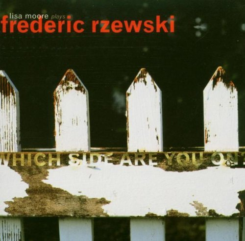 F. Rzewski Which Side Are You On? Piano W Moore*lisa (pno)