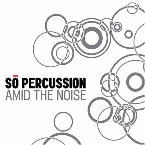 So Percussion Amid The Noise