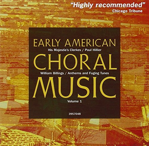 His Majestie's Clerkes & Paul Early American Choral Music Vo Hillier His Majestie's Clerkes