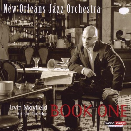 New Orleans Jazz Orchestra Book One Feat. Irvin Mayfield