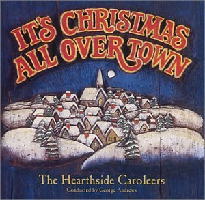 Hearthside Carollers Its Christmas All Over Town
