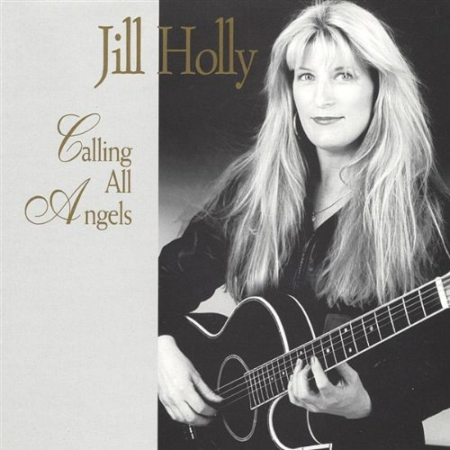 Jill Holly Calling All Angels