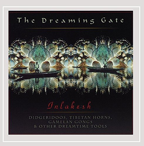 Inlakesh Dreaming Gate Songs Of Didjeri