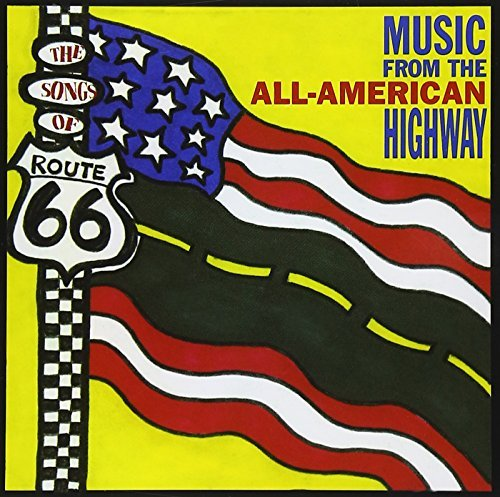 Songs Of Route 66 Songs Of Route 66 Troup Brown Welch Lafave T T Route 66
