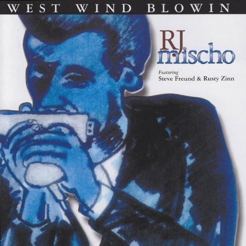 Mischo R.J. West Wind Blowin'