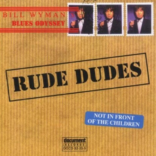 Bill Wyman Rude Dudes 2 CD