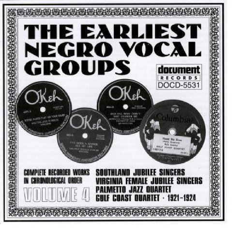Earliest Negro Vocal Groups Vol. 4 Earliest Negro Vocal Gr Earliest Negro Vocal Groups