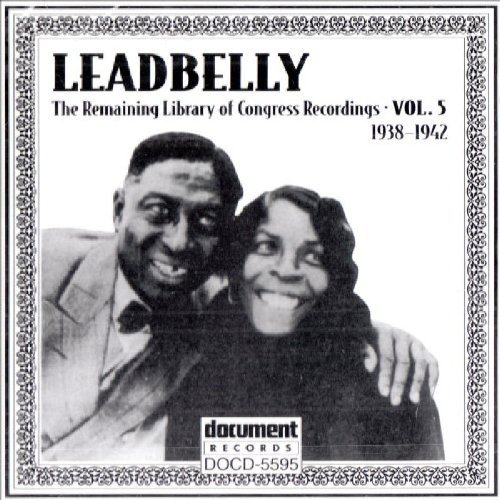 Leadbelly Vol. 5 Leadbelly 1938 1942