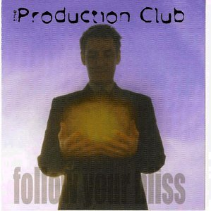 Production Club Follow Your Bliss