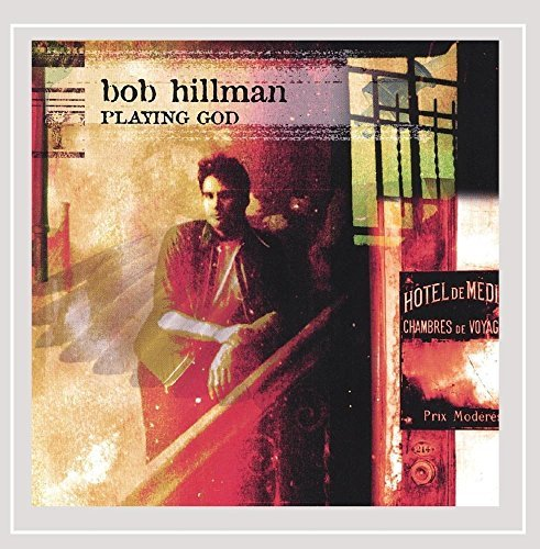 Bob Hillman Playing God