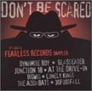 Don't Be Scared Don't Be Scared Dynamite Boy Bigwig Junction 18 Glasseater