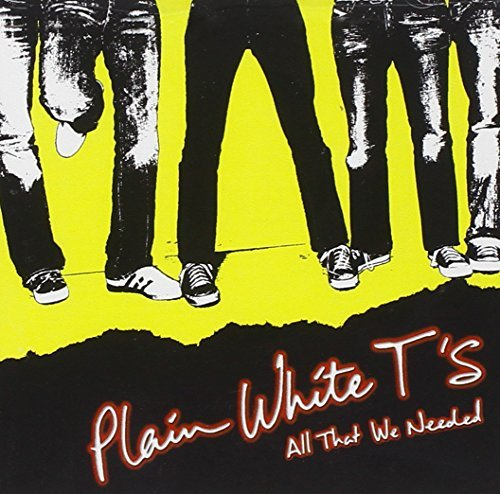 Plain White T's All That We Needed