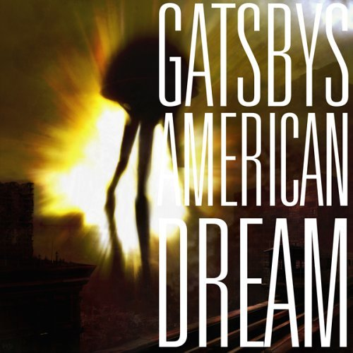 Gatsbys American Dream Gatsbys American Dream