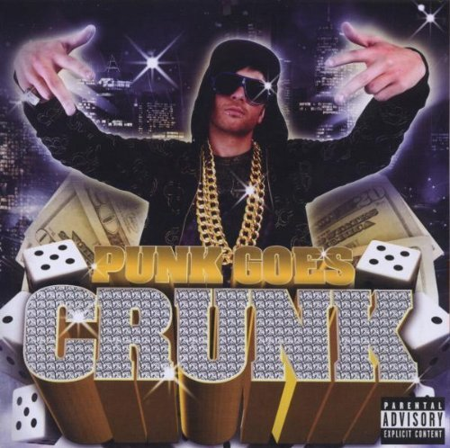 Punk Goes Crunk Punk Goes Crunk Explicit Version 2 CD Set Punk Goes Crunk