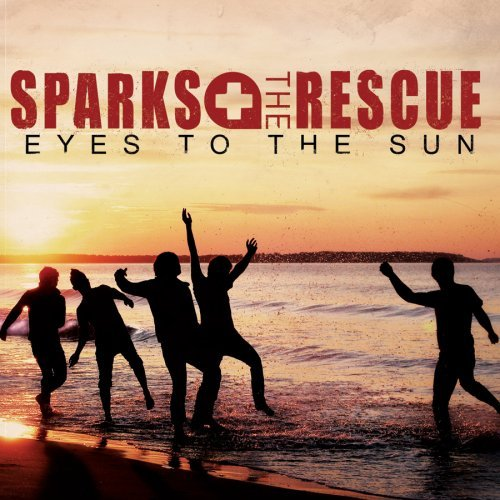 Sparks The Rescue Eyes To The Sun