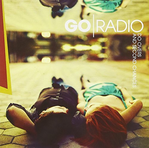 Go Radio Do Overs & Second Chances