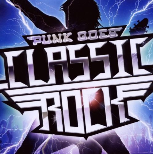 Punk Goes Classic Rock Punk Goes Classic Rock