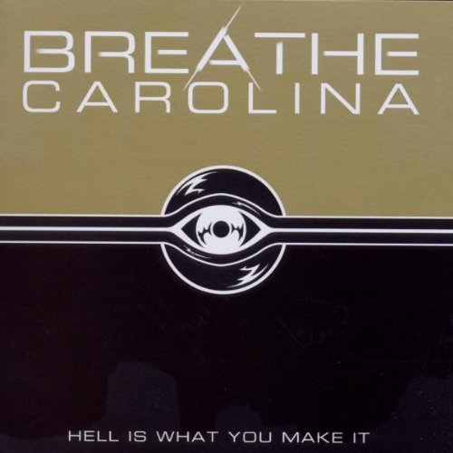 Breathe Carolina Hell Is What You Make It