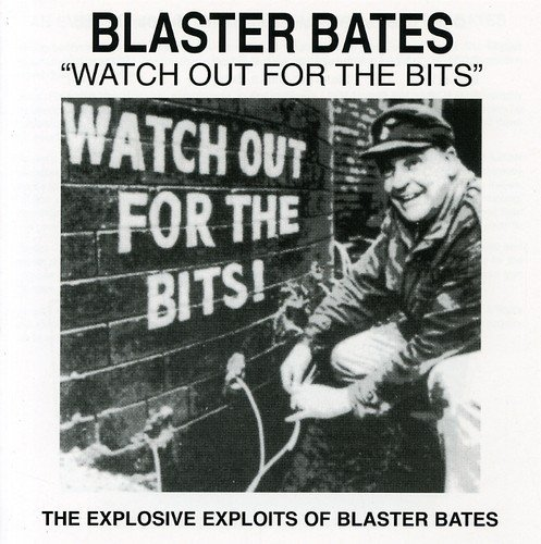 Blaster Bates Watch Out For The Bits Import Gbr