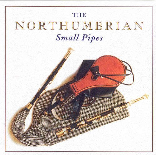 Northumbrian Small Pipes Northumbrian Small Pipes Pigg Blackett Ord Caisley