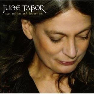 June Tabor Echo Of Hooves