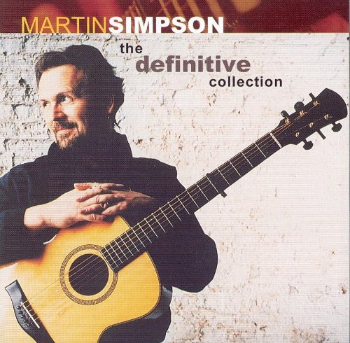 Martin Simpson Definitive Collection