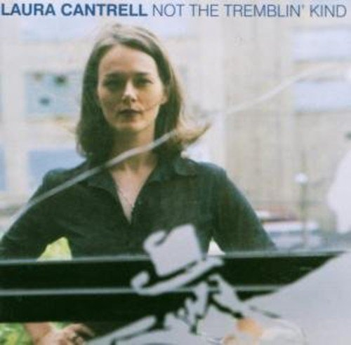 Laura Cantrell Not The Tremblin Kind Import Gbr