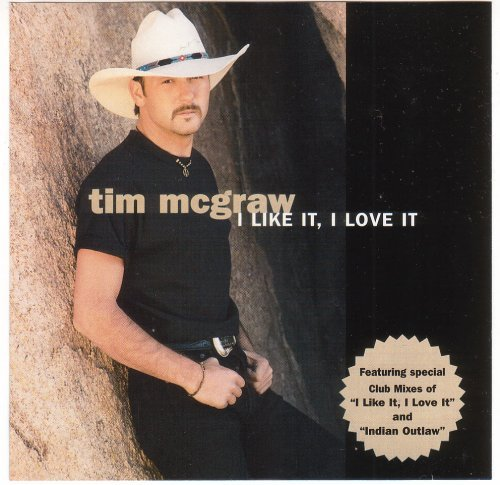 Tim Mcgraw I Like It I Love It I Want Som