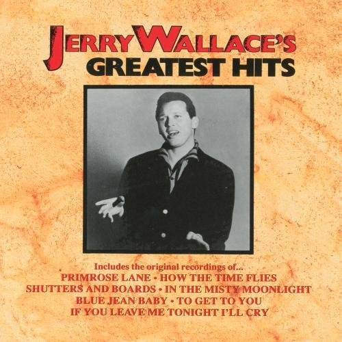 Jerry Wallace Greatest Hits CD R
