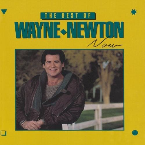 Wayne Newton Best Of Wayne Newton Now CD R