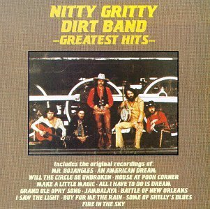 Nitty Gritty Dirt Band Greatest Hits