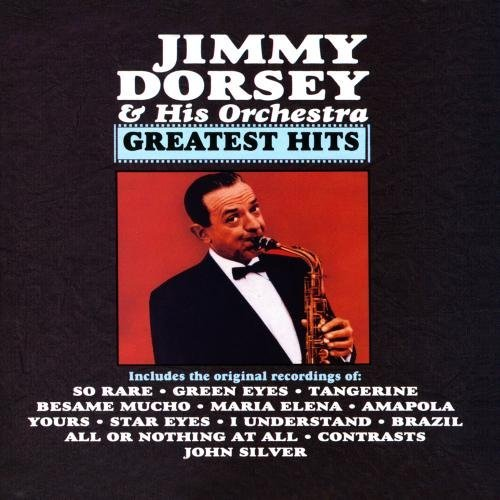 Jimmy & His Orchestra Dorsey Greatest Hits CD R