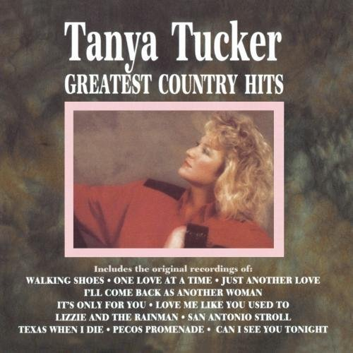 Tanya Tucker Greatest Country Hits CD R