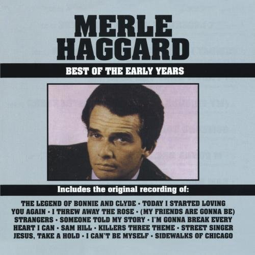 Merle Haggard Best Of The Early Years CD R