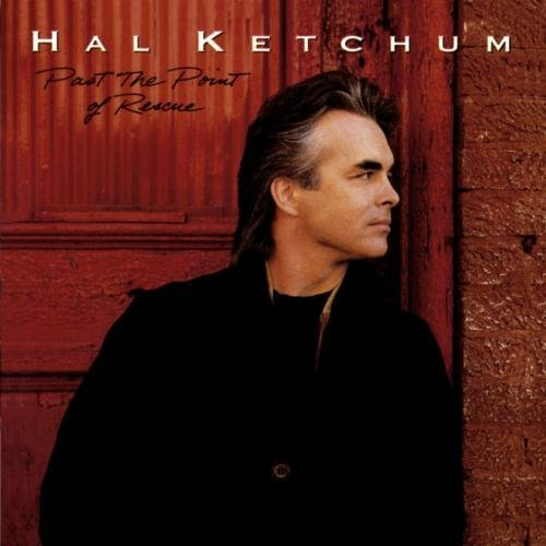 Hal Ketchum Past The Point Of Rescue CD R