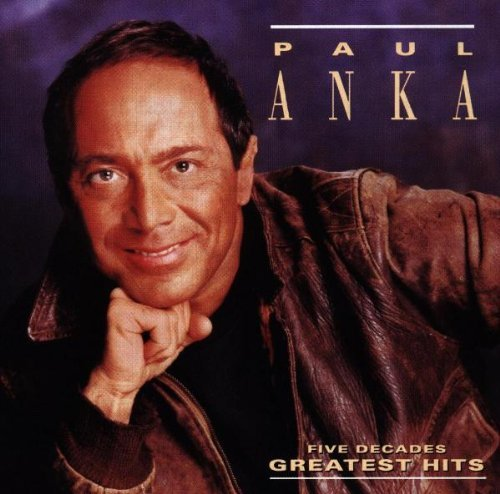 Paul Anka Five Decades Greatest Hits CD R