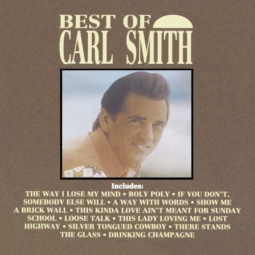Carl Smith Best Of Carl Smith CD R