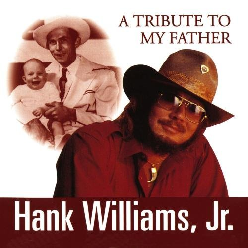 Hank Jr. Williams Tribute To My Father