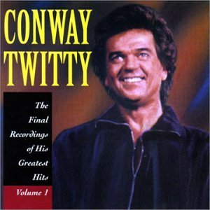 Conway Twitty Vol. 1 Final Recordings Of His