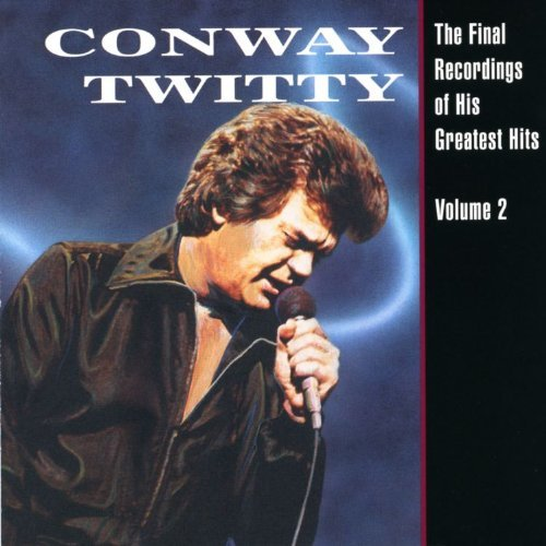 Conway Twitty Vol. 2 Final Recordings Of His