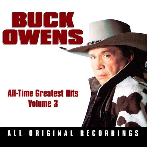 Buck Owens Vol. 3 All Time Greatest Hits CD R
