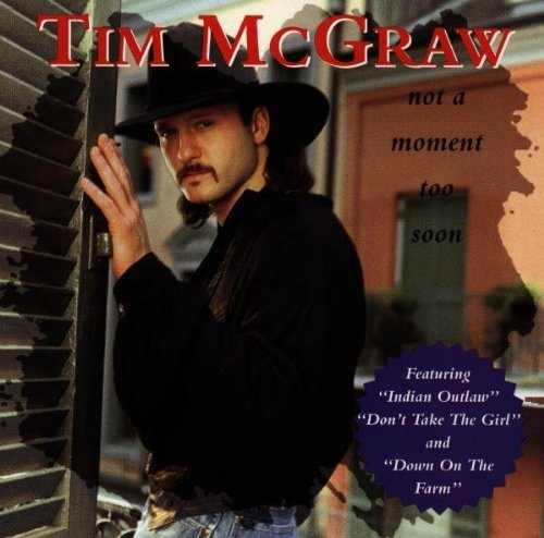 Tim Mcgraw Not A Moment Too Soon