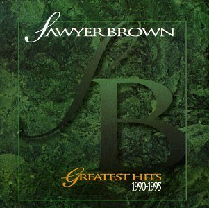 Sawyer Brown Greatest Hits 1990 95