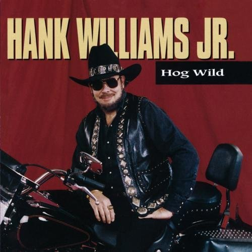 Hank Jr. Williams Hog Wild CD R
