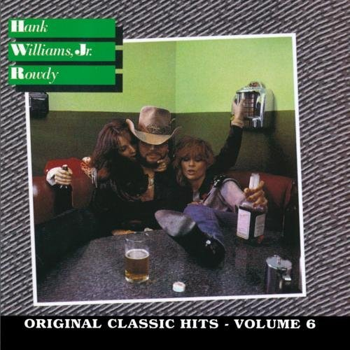 Hank Jr. Williams Vol. 6 Rowdy CD R
