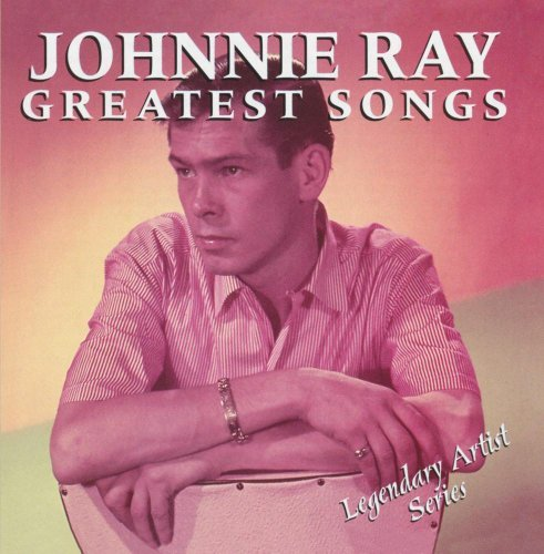Johnnie Ray Greatest Songs Greatest Songs
