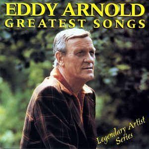 Eddy Arnold Greatest Songs