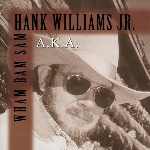 Hank Jr. Williams Wham Bam Sam!